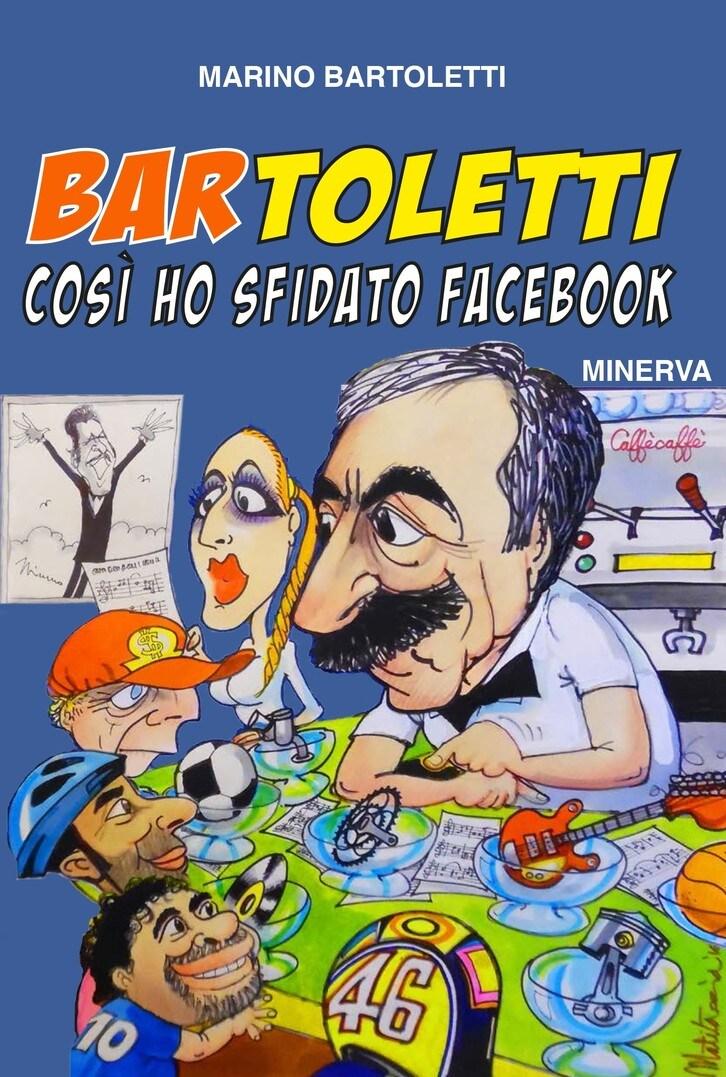 Bar Toletti -Così ho sfidato Facebook